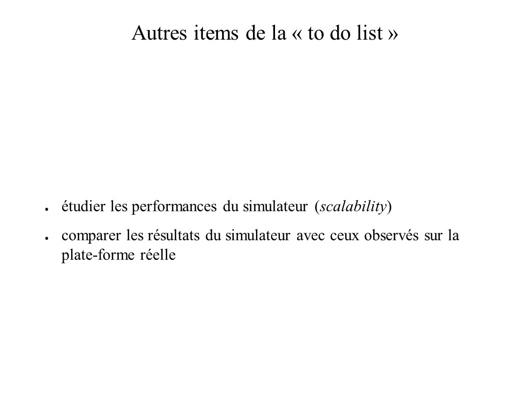 Autres items de la « to do list »