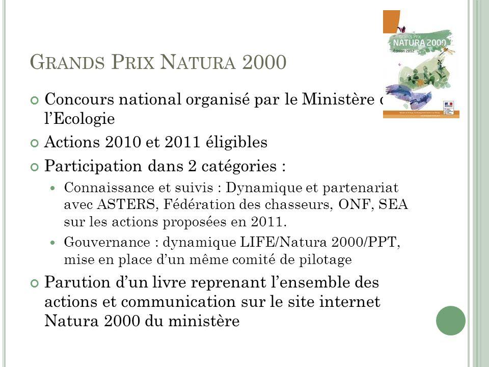 Grands Prix Natura 2000 Concours national organisé par le Ministère de l'Ecologie. Actions 2010 et 2011 éligibles.