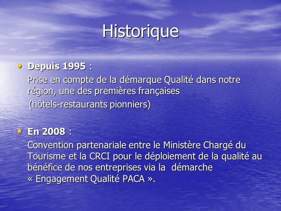 Historique Depuis 1995 : Prise en compte de la démarque Qualité dans notre région, une des premières françaises.