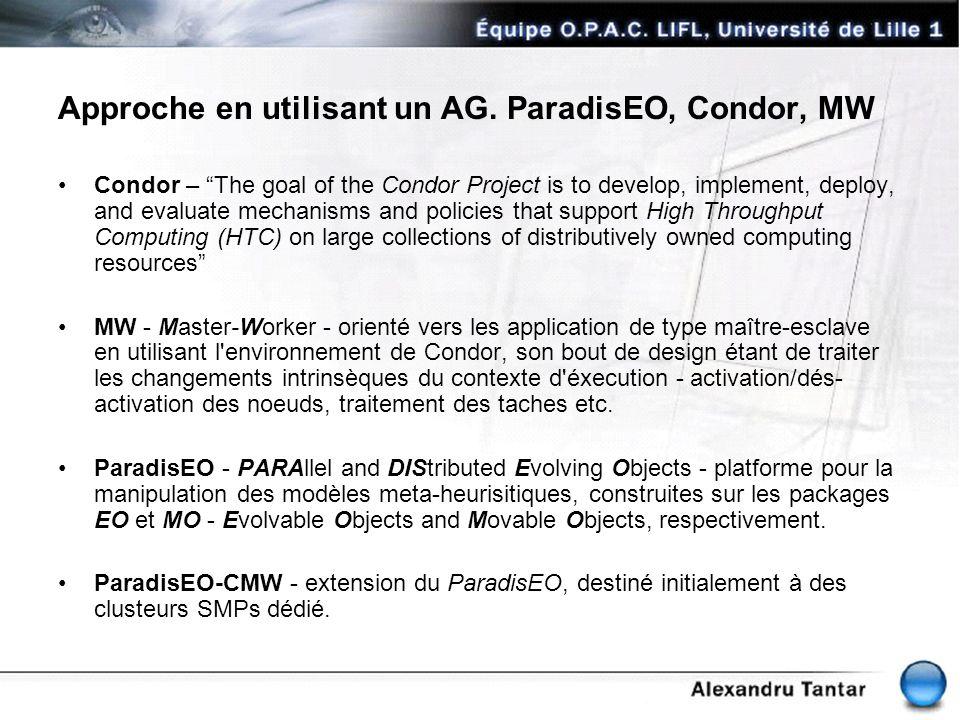 Approche en utilisant un AG. ParadisEO, Condor, MW