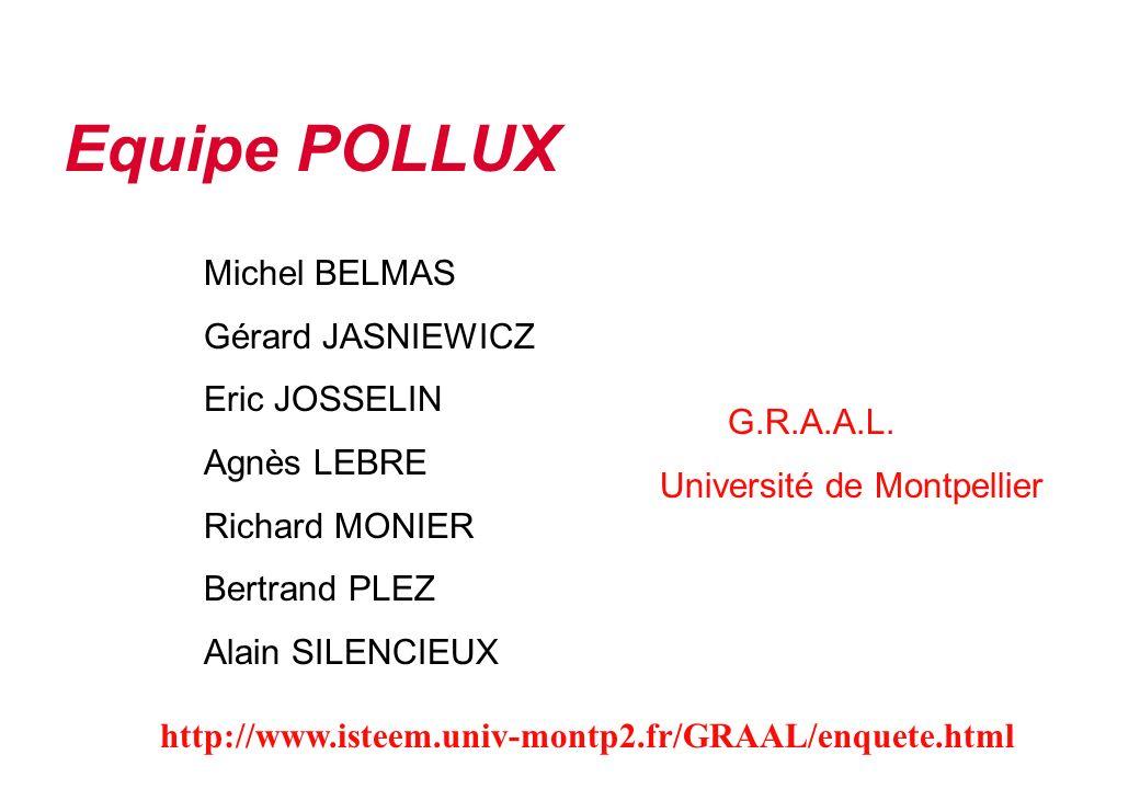 Equipe POLLUX Michel BELMAS Gérard JASNIEWICZ Eric JOSSELIN