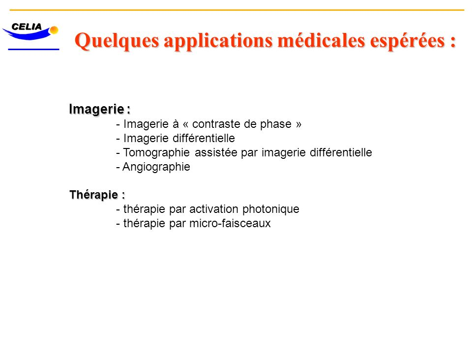 Quelques applications médicales espérées :