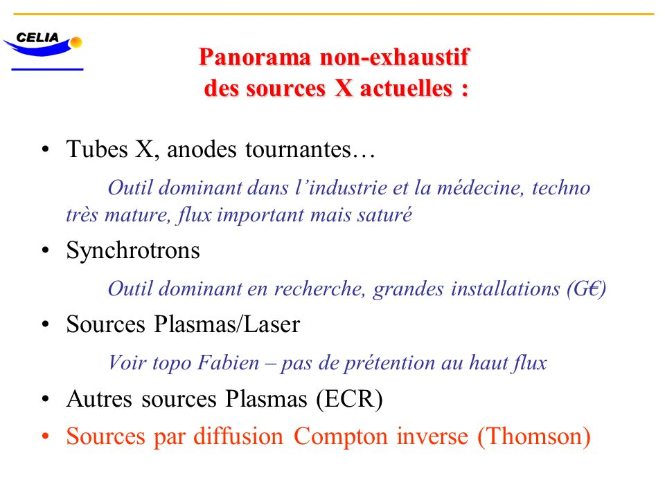Panorama non-exhaustif des sources X actuelles :