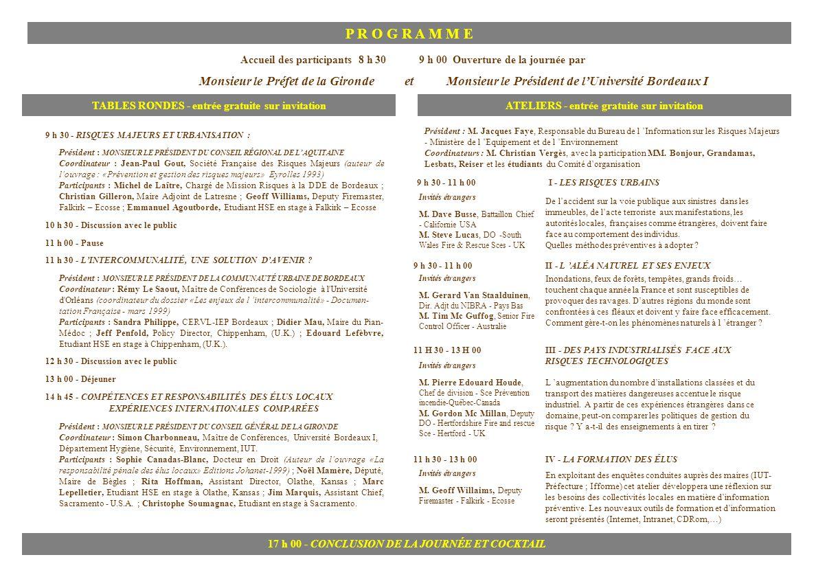 P R O G R A M M E Accueil des participants 8 h 30 9 h 00 Ouverture de la journée par.