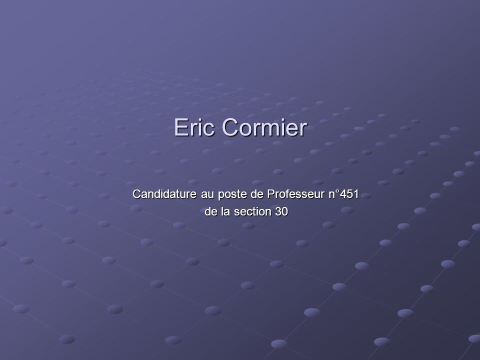Candidature au poste de Professeur n°451 de la section 30