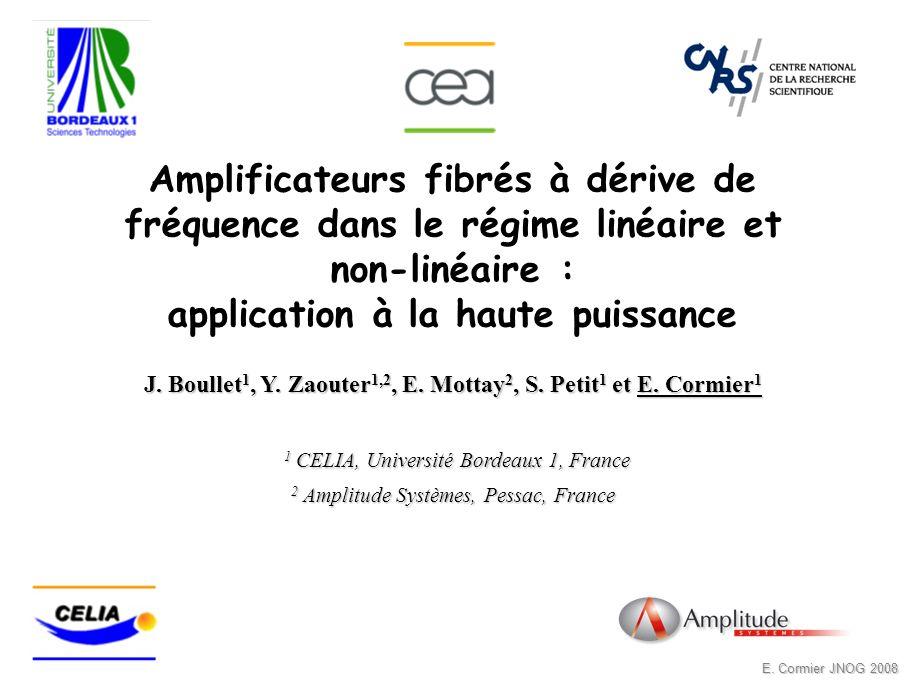 J. Boullet1, Y. Zaouter1,2, E. Mottay2, S. Petit1 et E. Cormier1