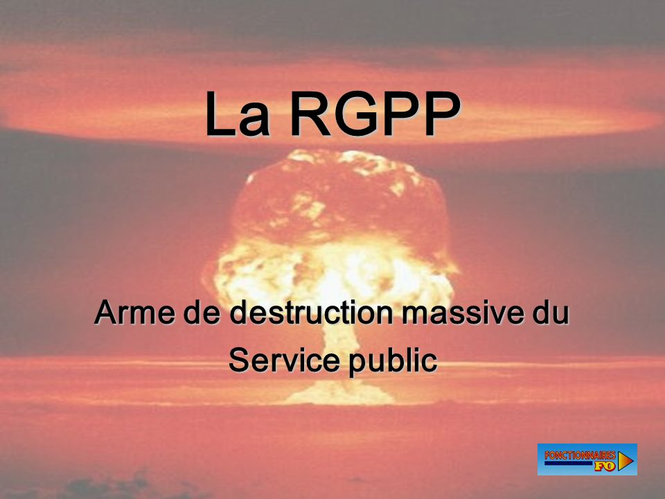 Arme de destruction massive du Service public