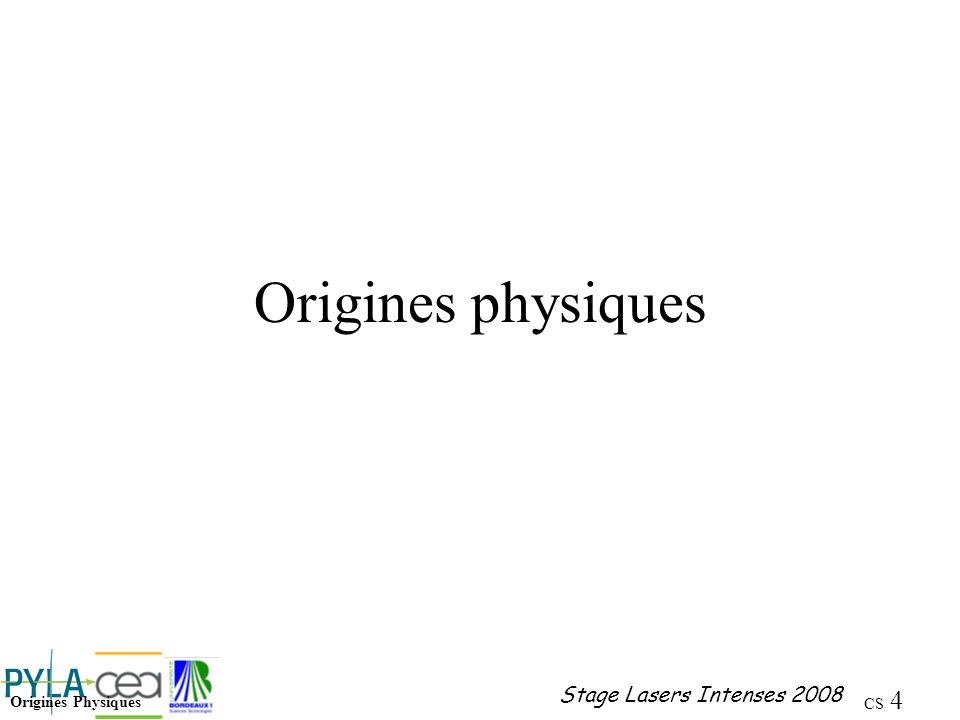 Origines physiques Origines Physiques