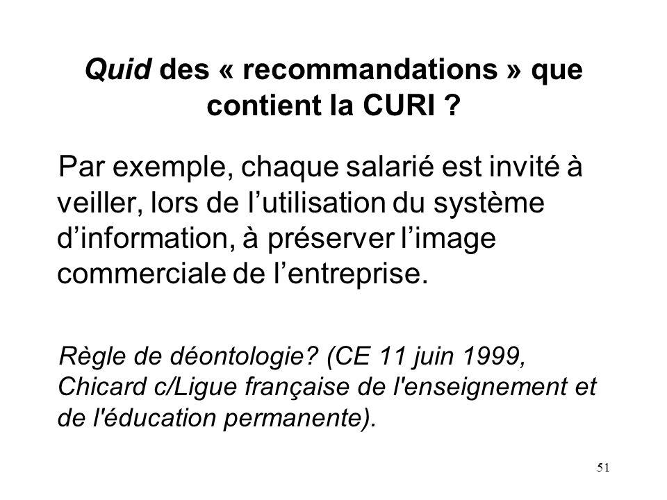 Quid des « recommandations » que contient la CURI