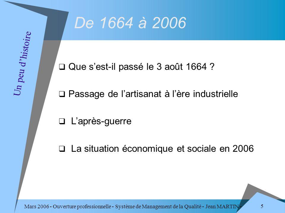 De 1664 à 2006 Un peu d'histoire Que s'est-il passé le 3 août 1664