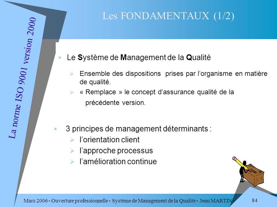 Les FONDAMENTAUX (1/2) La norme ISO 9001 version 2000