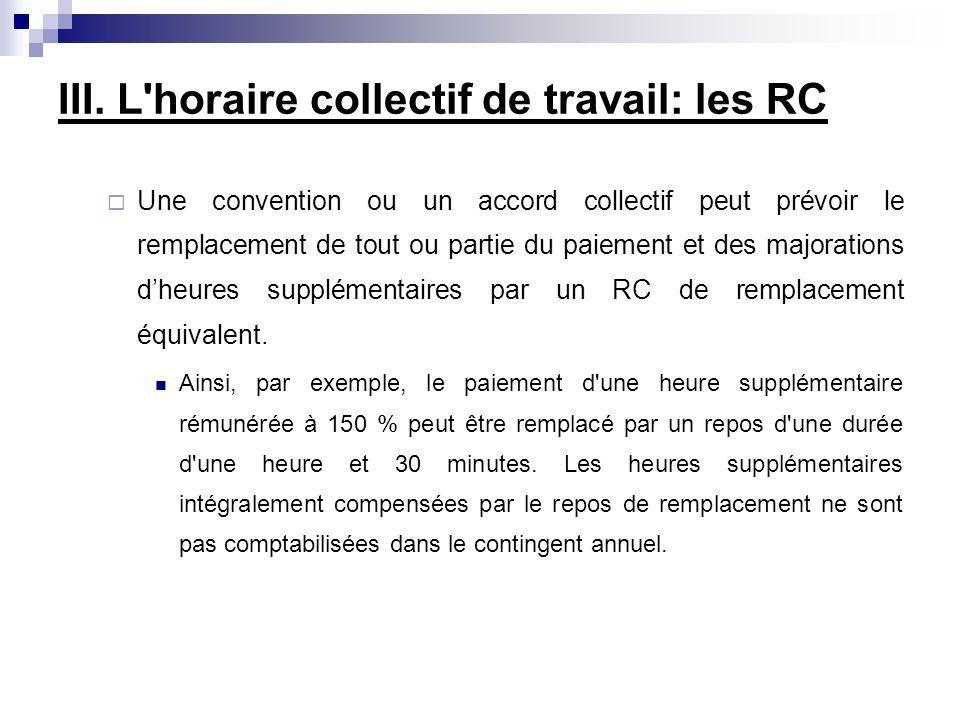 III. L horaire collectif de travail: les RC