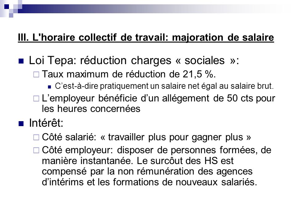 III. L horaire collectif de travail: majoration de salaire