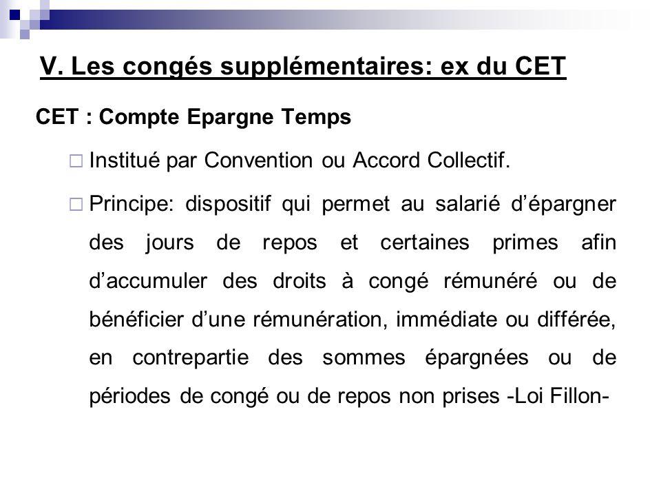 V. Les congés supplémentaires: ex du CET