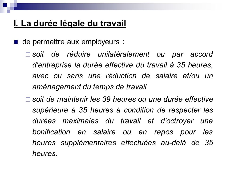 I. La durée légale du travail