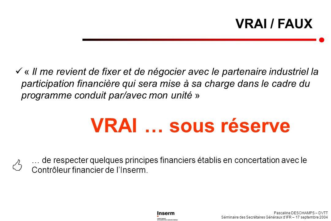 VRAI … sous réserve  VRAI / FAUX