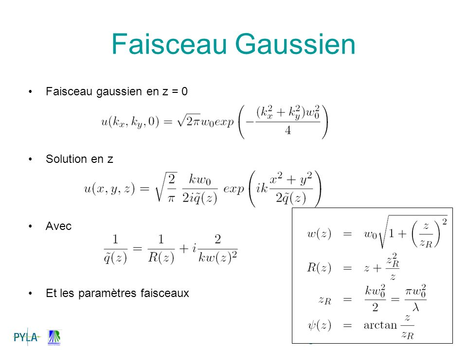 Faisceau Gaussien Faisceau gaussien en z = 0 Solution en z Avec