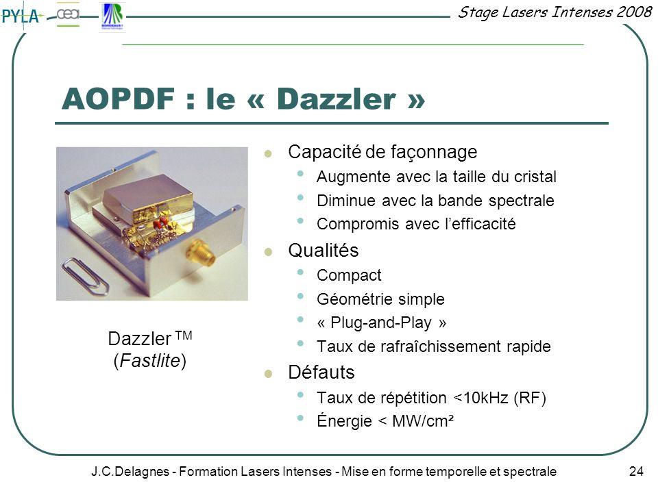 AOPDF : le « Dazzler » Qualités Défauts Capacité de façonnage
