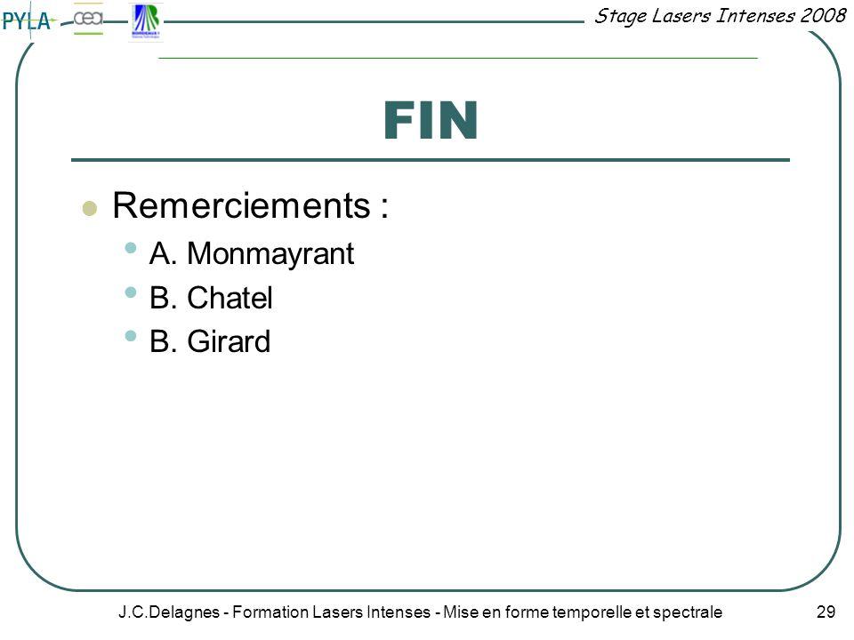 FIN Remerciements : A. Monmayrant B. Chatel B. Girard