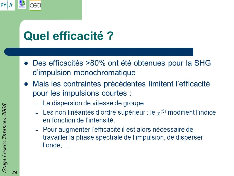 Quel efficacité Des efficacités >80% ont été obtenues pour la SHG d'impulsion monochromatique.