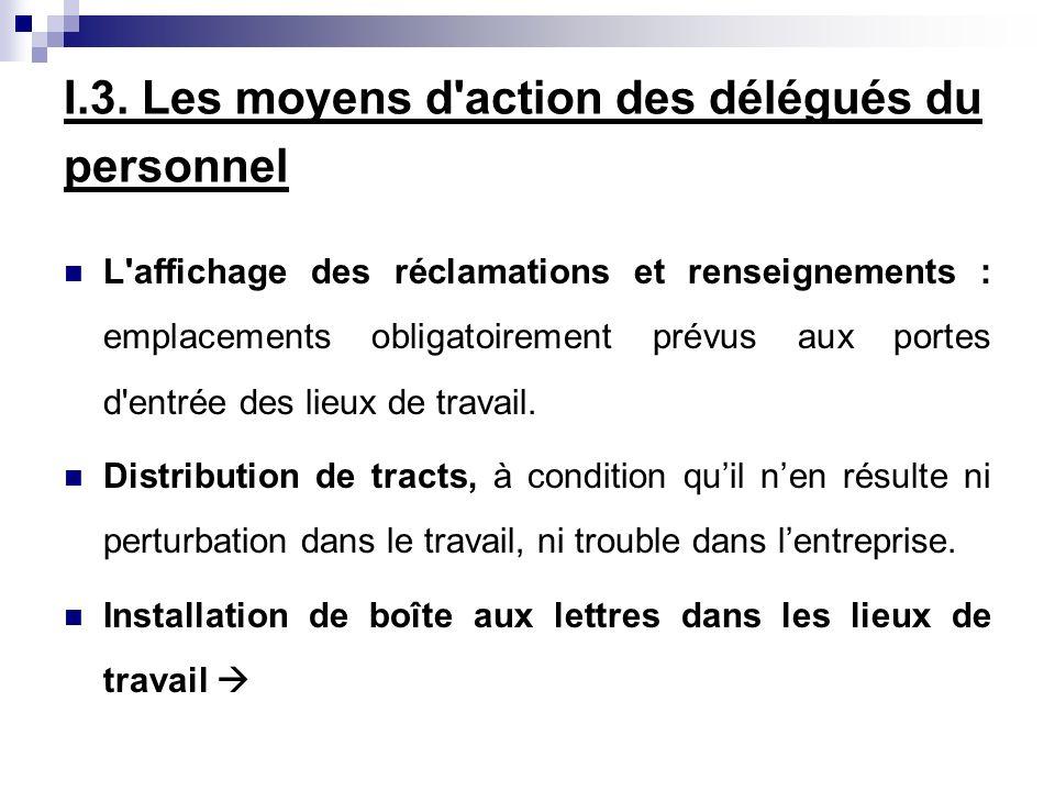 I.3. Les moyens d action des délégués du personnel