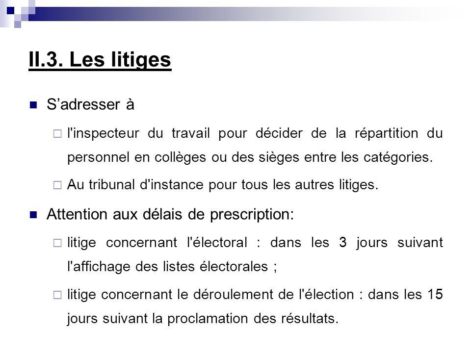 II.3. Les litiges S'adresser à Attention aux délais de prescription: