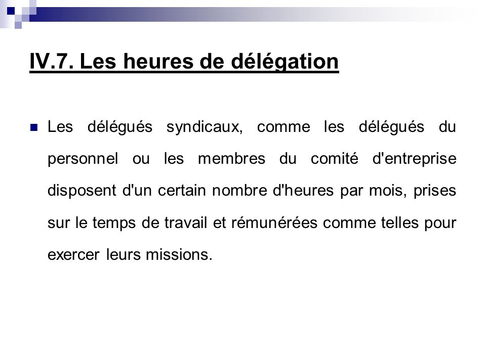 IV.7. Les heures de délégation