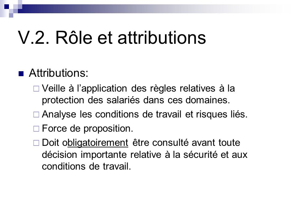 V.2. Rôle et attributions Attributions: