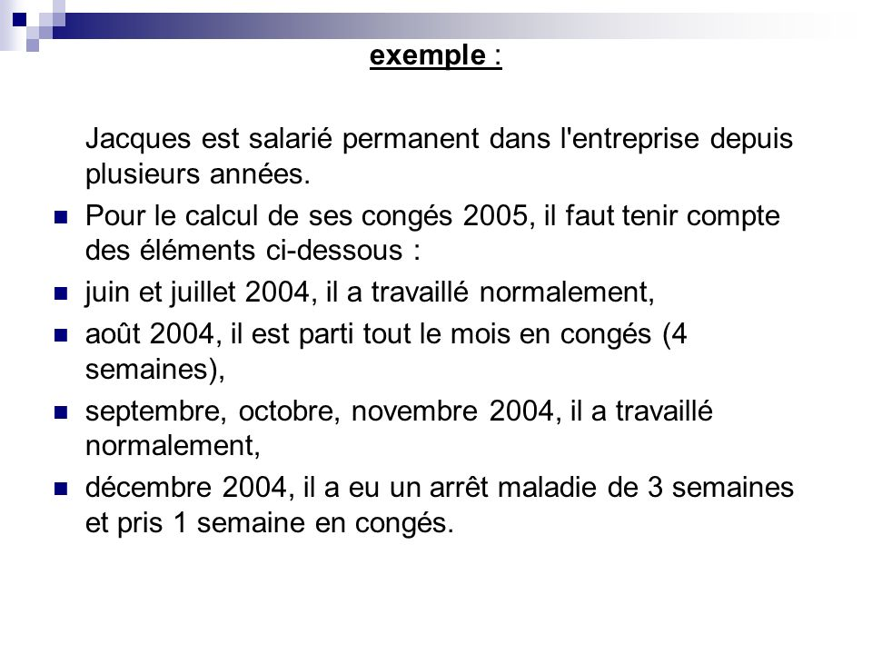 exemple : Jacques est salarié permanent dans l entreprise depuis plusieurs années.