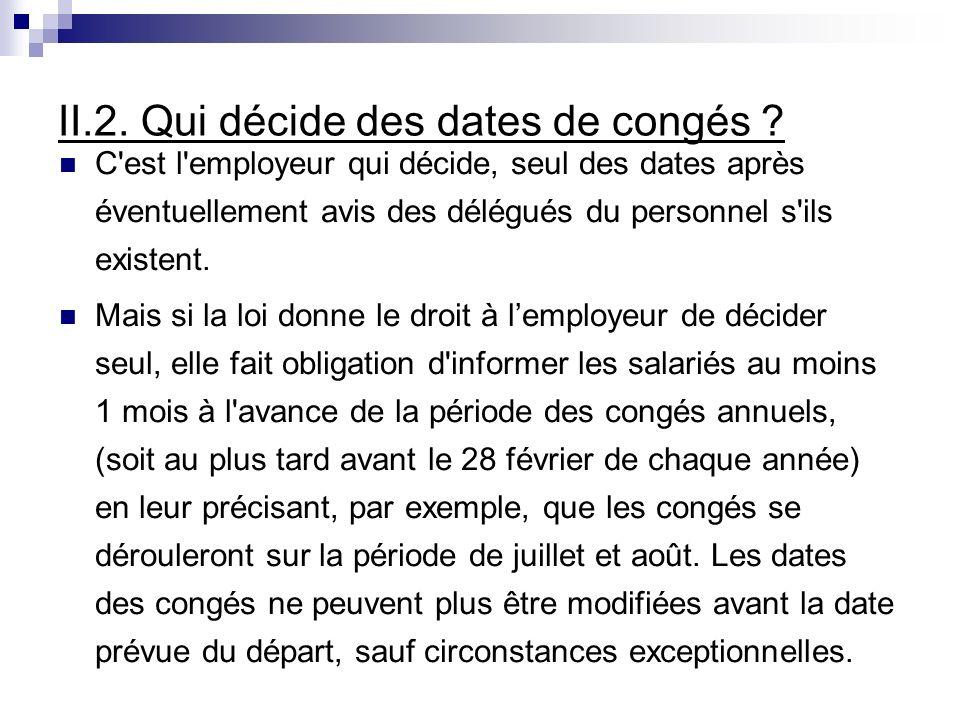 II.2. Qui décide des dates de congés