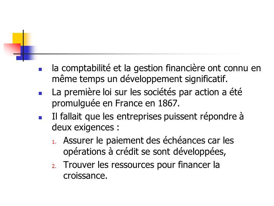 la comptabilité et la gestion financière ont connu en même temps un développement significatif.