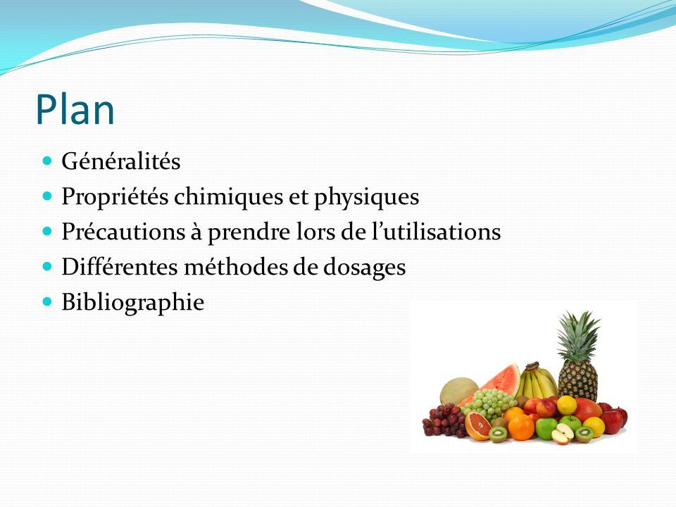 Plan Généralités Propriétés chimiques et physiques