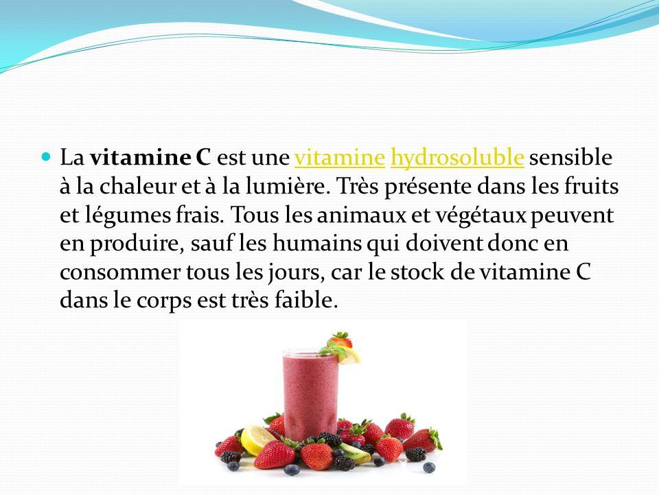 La vitamine C est une vitamine hydrosoluble sensible à la chaleur et à la lumière.