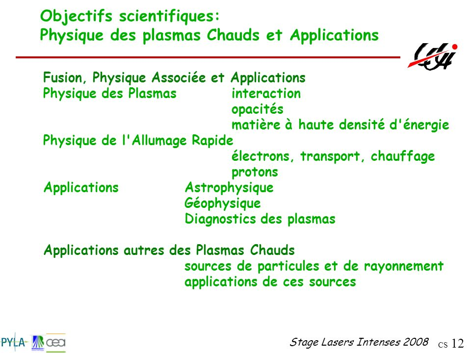 Objectifs scientifiques: Physique des plasmas Chauds et Applications