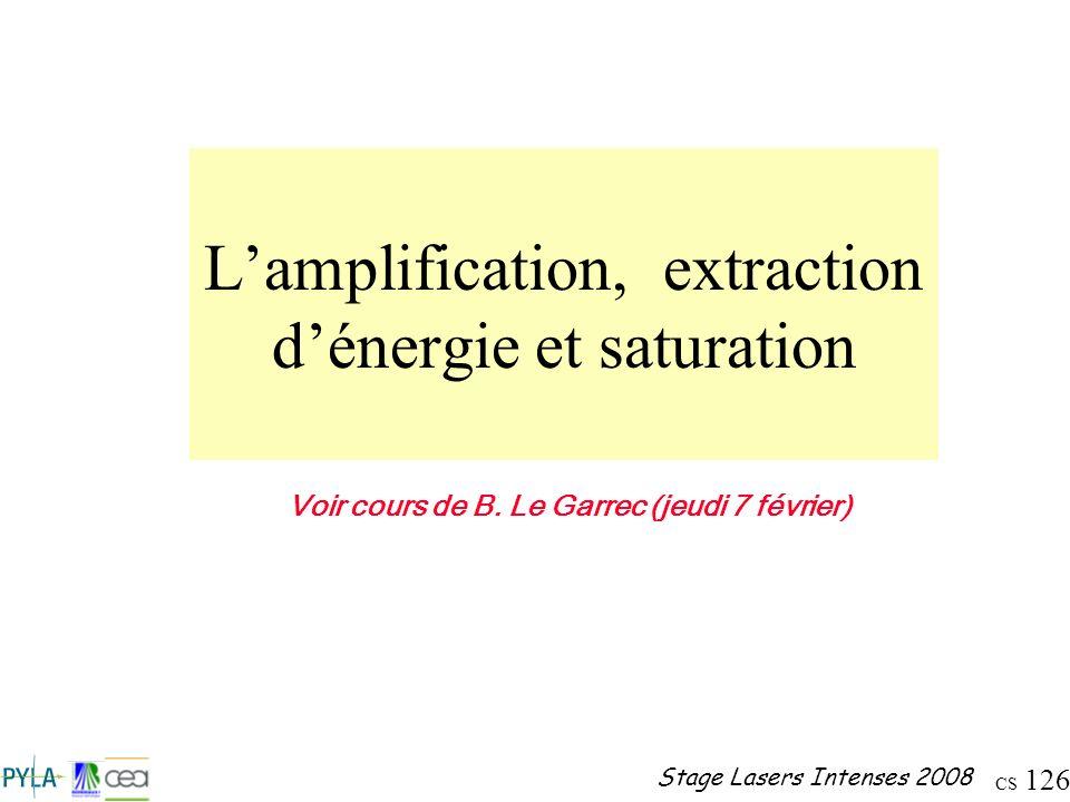 L'amplification, extraction d'énergie et saturation