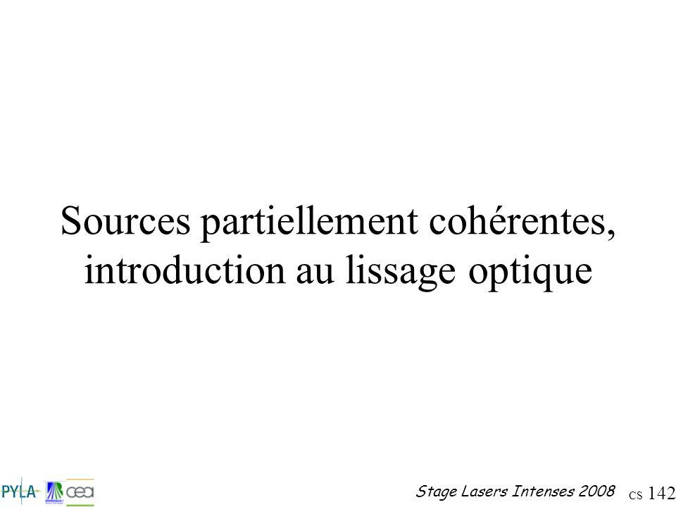 Sources partiellement cohérentes, introduction au lissage optique
