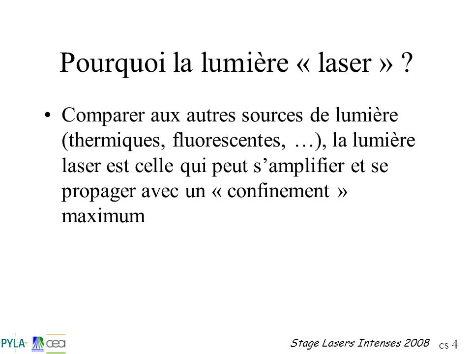 Pourquoi la lumière « laser »