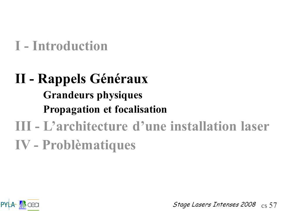 III - L'architecture d'une installation laser IV - Problèmatiques