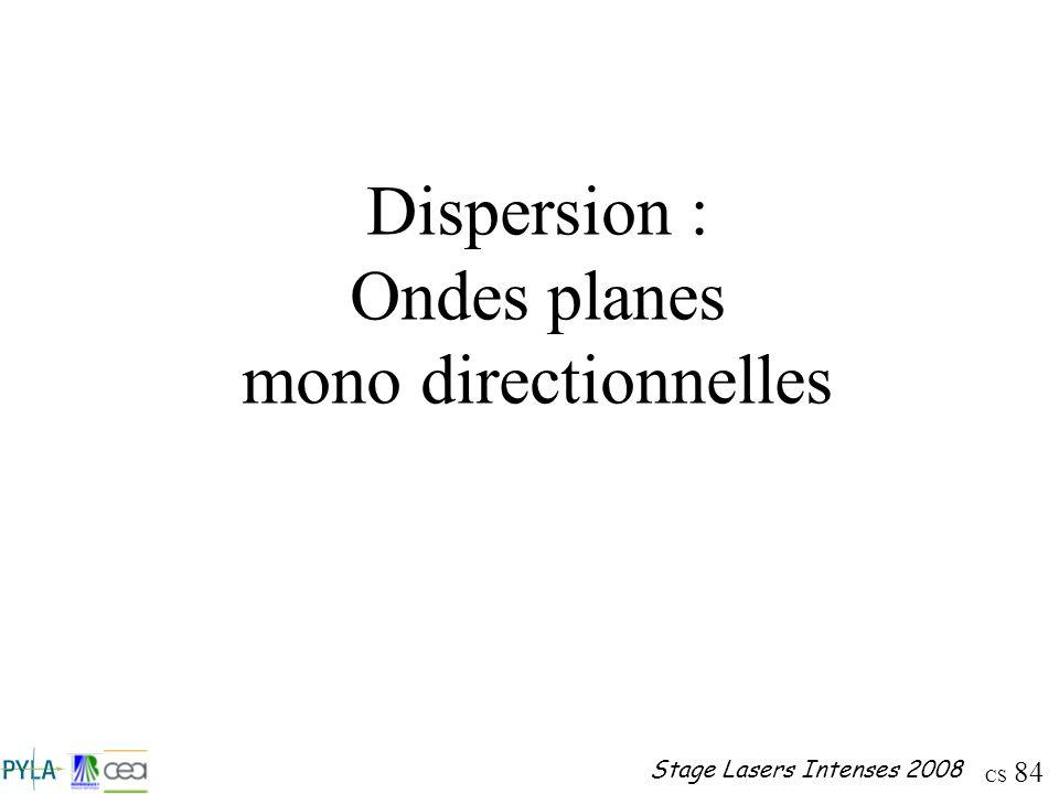 Dispersion : Ondes planes mono directionnelles
