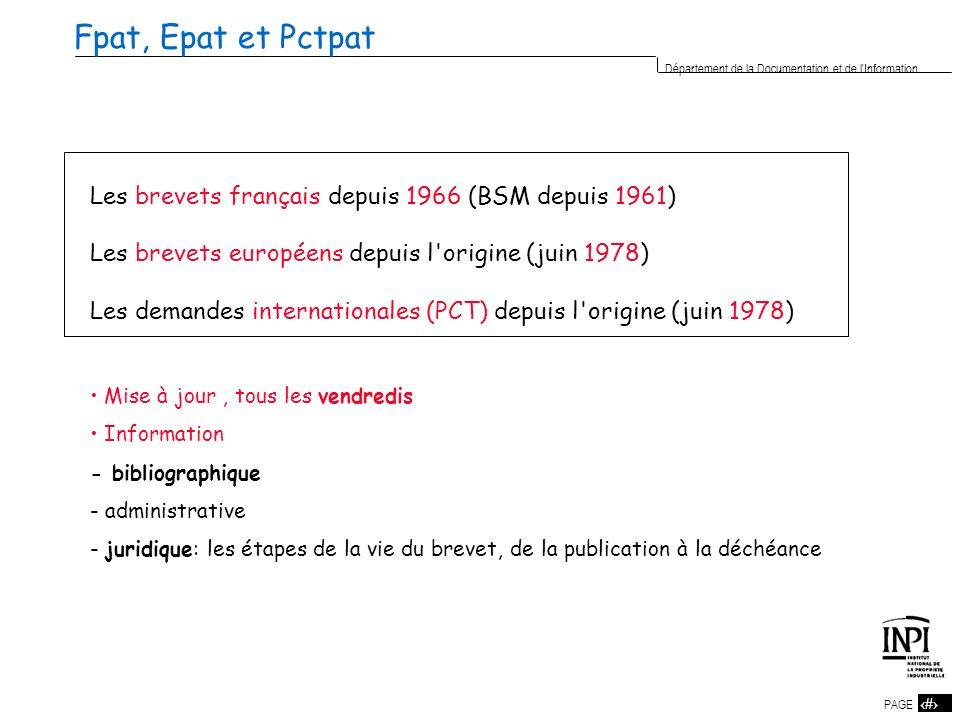 Fpat, Epat et Pctpat Les brevets français depuis 1966 (BSM depuis 1961) Les brevets européens depuis l origine (juin 1978)