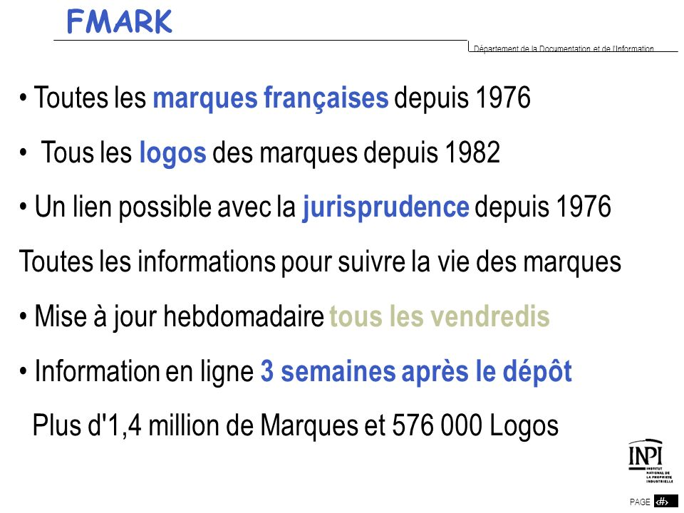 FMARK Toutes les marques françaises depuis 1976. Tous les logos des marques depuis 1982. Un lien possible avec la jurisprudence depuis 1976.