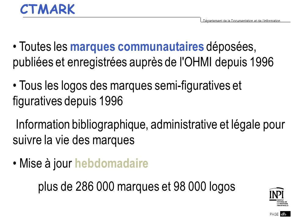 CTMARKToutes les marques communautaires déposées, publiées et enregistrées auprès de l OHMI depuis 1996.