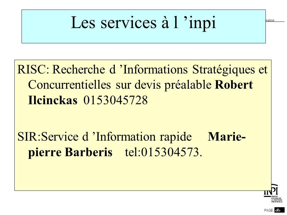 Les services à l 'inpi RISC: Recherche d 'Informations Stratégiques et Concurrentielles sur devis préalable Robert Ilcinckas 0153045728.