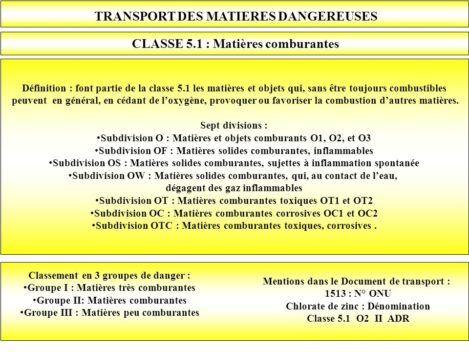 TRANSPORT DES MATIERES DANGEREUSES CLASSE 5.1 : Matières comburantes