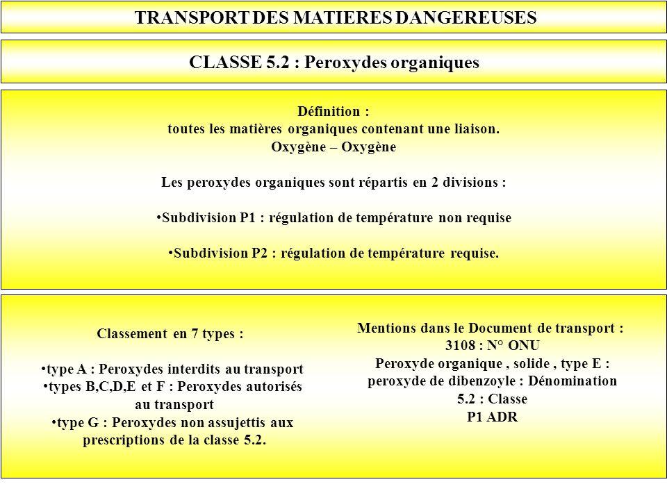TRANSPORT DES MATIERES DANGEREUSES CLASSE 5.2 : Peroxydes organiques