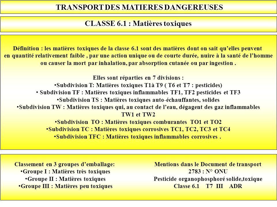TRANSPORT DES MATIERES DANGEREUSES CLASSE 6.1 : Matières toxiques
