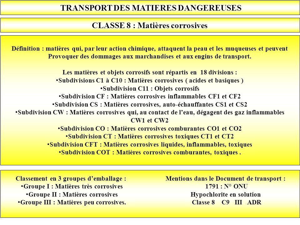 TRANSPORT DES MATIERES DANGEREUSES CLASSE 8 : Matières corrosives