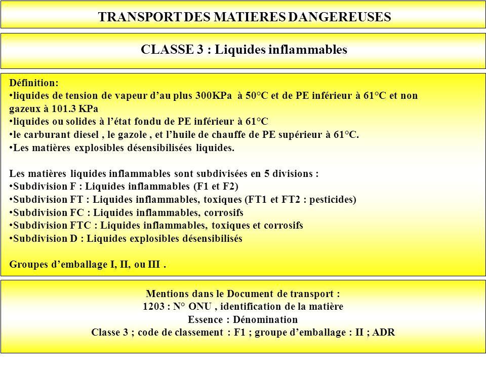 TRANSPORT DES MATIERES DANGEREUSES CLASSE 3 : Liquides inflammables