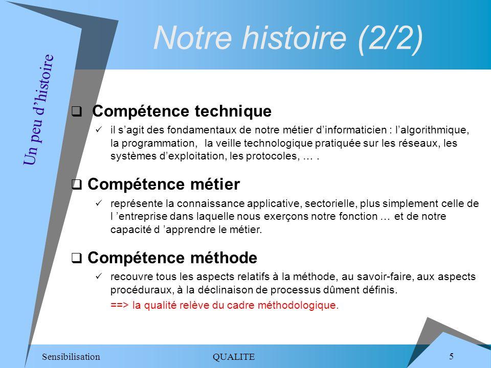 Notre histoire (2/2) Un peu d'histoire Compétence technique