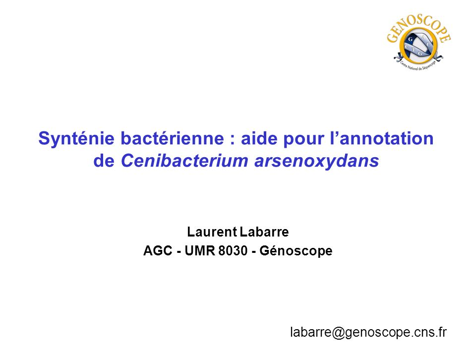 Laurent Labarre AGC - UMR 8030 - Génoscope